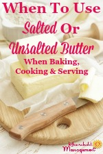 When To Use Salted Or Unsalted Butter